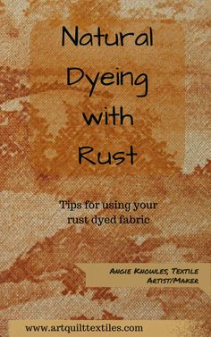 Learn to successfully work with your rust dyed fabrics