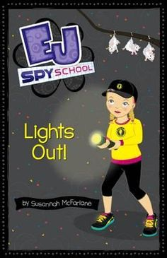 EJ Spy School Lights Out!: Based on the best-selling Girl Hero series for older girls, EJ Spy School brings spy adventure to younger readers. Scared Of The Dark, Chapter Books, Book Series, Spy, Good Books, Audiobooks, Fiction, Ebooks, This Book