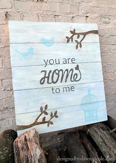 {You are Home to Me} Wood Sign Art...@Heather Creswell Creswell Lyon  This would make a great gift for a bride or groom to give to the other on the first anniversary.