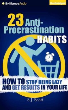 23 Anti-procrastination Habits: How to Stop Being Lazy and Get Results in Your Life (CD-Audio)