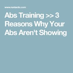 Abs Training >> 3 Reasons Why Your Abs Aren't Showing