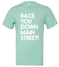 Welcome to Oh Yeah Apparel! Disney Races, Disney Outfits, Christmas Wishes, Main Street, Racing, Tees, Mens Tops, T Shirt, Mint