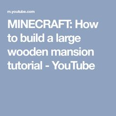 MINECRAFT: How to build a large wooden mansion tutorial - YouTube