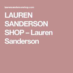 LAUREN SANDERSON SHOP – Lauren Sanderson