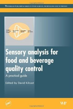 Sensory Analysis for Food and Beverage Quality Control: A Practical Guide (Woodhead Publishing Series in Food Science, Technology and Nutrition)