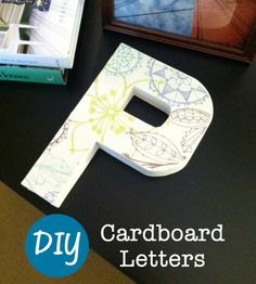 DIY Cardboard Letters. Tutorial by Little Nostalgia. - maybe use this idea for my 'shine' letters or living Room letters