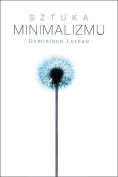 Sztuka minimalizmu -   Loreau Dominique , tylko w empik.com: 46,49 zł…