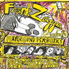Frank Zappa & The Mothers Of Invention - Playground Psychotics Barking Pumpkin Records D2 74244 - Enregistré en 1970& 71 - Sortie le 27 octobre 1992 Note: 4/10