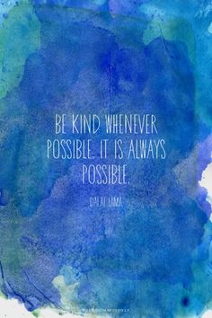 Be kind whenever possible. it is always possible. - Dalai Lama   Eva made this with Spoken.ly