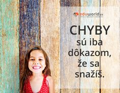 CHYBY sú iba dôkazom, že sa  snažíš. Bff, Crying, Back To School, Quotations, Advice, Motivation, Pictures, Quotes, Tips