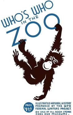 Who's Who in the Zoo. This poster was created circa 1936 to advertise the WPA Federal Writers' Project illustrated guide to natural history. 'Who's Who in the Zoo. Poster A3, Wpa Posters, Retro Poster, Edition Jeunesse, Clemente Orozco, Museum Poster, Art Museum, Tourism Poster, In The Zoo