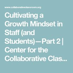 Cultivating a Growth Mindset in Staff (and Students)—Part 2 | Center for the Collaborative Classroom