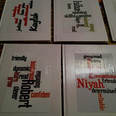 Easy gift idea for students!  I used blank white books for journals, made Wordles using each of their names and adjectives to describe them, printed them at Walgreens, hen Modpodged them together. Kids love personalized presents with their names!