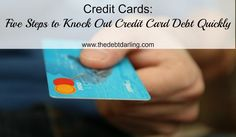 Five Steps to Knock Out Credit Card Debt Quickly
