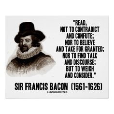 Wish some people would do this more, especially during this Gov't Shutdown/Healthcare debate.~ Sir Francis Bacon