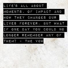 The Vow. What an amazing movie. 9-7-13