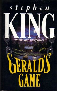 Gerald's Game by Stephen King — Reviews, Discussion, Bookclubs, Lists