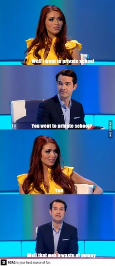 Well, I went to a private school. You went to a private school? Well, that's a waste of money. British Humor, British Comedy, Jimmy Carr, Best Insults, Stand Up Comedy, Private School, Tumblr Funny, Funny People, Comedians