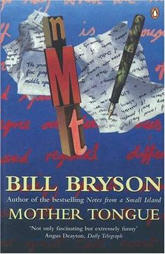 Mother Tongue: The English Language by Bill Bryson, http://www.amazon.com/dp/014014305X/ref=cm_sw_r_pi_dp_ISsdtb1YXMWA2 TOK 428