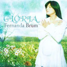 """FERNANDA BRUM """"GLÓRIA"""" (2010) - Álbum Completo (HQ)"""