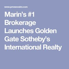 Marin's #1 Brokerage Launches Golden Gate Sotheby's International Realty