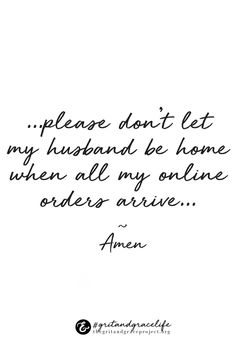 You've said this prayer! #gritandgracelife #girlprobs LOL, funny quotes, quotes for women, laugh, encouragement for women, hope for women, funny moments, shopaholic, shopping probs, girl problems, online shopping
