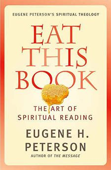 Eat This Book. A book by a favorite author—love Eugene Peterson.