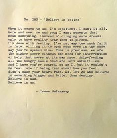 #280 'Believe in better' - James McInerney. OUT NOW on Amazon Worldwide : 'In between the lines' and 'Bloom'. 'Red' coming 2017. Like my work? If you want to, you can support me and my works by donating $1 here >> https://www.patreon.com/jamesmcinerney. Follow me on Instagram : millsmc07. #poetry #poem #author #donate #support #poet #northampton #patreon #book #books #mcinerney #jamesmcinerney