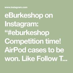 """eBurkeshop on Instagram: """"#eburkeshop  Competition time! AirPod cases to be won.  Like  Follow  Tag 2 friends  Follow these steps and stand a chance to win this…"""" Competition Time, Airpod Case, Cases, Math, Friends, Instagram, Amigos, Math Resources, Boyfriends"""