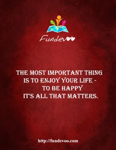The most important thing is to enjoy your life - to be happy - it's all that matters.  #Motivational #Community #Quotes
