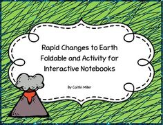Rapid Changes to Earth Foldable and Activity for Interactive Science Notebooks