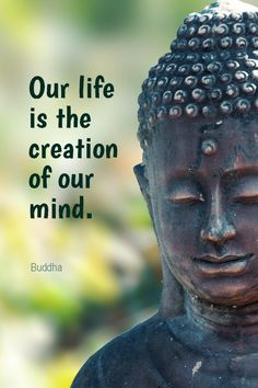 Daily Quotation for February 1, 2014 #quote #quoteoftheday Our life is the creation of our mind. - Buddha