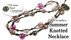 How to Make a Summer Knotted Necklace free tutorial from The Potomac Bead Company. Potomac bead company has hundreds of tutorials on YouTube and tens of thousands of products (gemstones, crystals, glass, seed beads, pendants, silver, findings, tools & more) in retail bead stores and on TheBeadCo.com! www.potomacbeads.com www.thebeadco.com