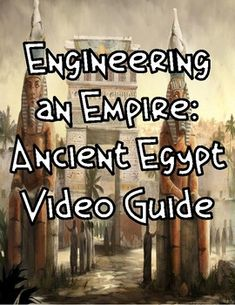 Ancient Egypt: Engineering an Empire Video Guide