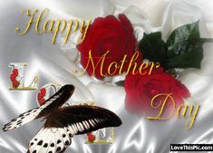 Happy Mother's Day Happy Mothers Day Friend, Mothers Day Roses, Mothers Day Gif, Happy Mother Day Quotes, Mothers Day Weekend, Mother Day Wishes, Mother Quotes, Happy Thursday Pictures, Happy Mothers Day Pictures