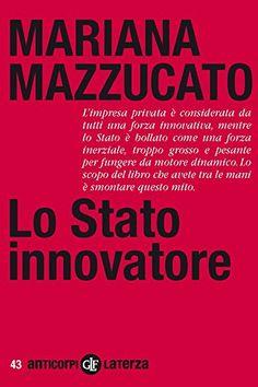 Lo Stato innovatore (Anticorpi) eBook: Mariana Mazzucato, F. Galimberti: Amazon.it: Kindle Store