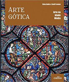 Arte Gótica - Coleção Arte na Idade Média - 9788598750859 - Livros na Amazon Brasil