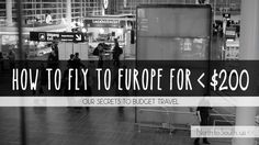 """Our frugal beginner's travel budget forced us to find the cheapest method to fly to Europe. And now I'm sharing it with you. """