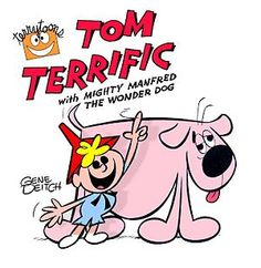 Childhood Memories ~ Tom Terrific with Mighty Manfred the Wonder Dog, from The Captain Kangaroo Show Classic Cartoon Characters, Classic Cartoons, Famous Cartoons, Old Cartoons, Captain Kangaroo, Saturday Morning Cartoons, Cartoon Dog, Cartoon Crazy, Old Tv Shows