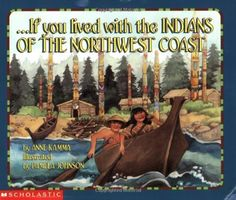 If You Lived With The Indians Of The Northwest Coast by Anne Kamma, http://www.amazon.com/dp/0439260779/ref=cm_sw_r_pi_dp_vhwsqb1SY5EFX