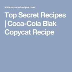 Top Secret Recipes | Coca-Cola Blak Copycat Recipe
