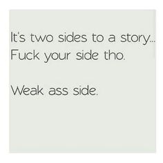 Two sides to a story...