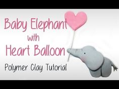 Baby elephant holding heart balloon - Polymer Clay Tutorial