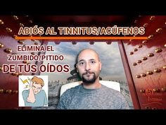 Dile Adiós Fácilmente al Zumbido de Oídos (Acúfenos/Tinnitus) - YouTube