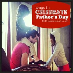 Celebrate Father's Day with this Father's Day Round-Up on Faithful Provisions