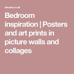 Bedroom inspiration | Posters and art prints in picture walls and collages