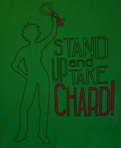Stand Up and TAKE CHARD Vegetable Pun T-shirt by QueenBeetDesigns