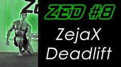 ZED #8 - ZejaX Deadlift | Zejax