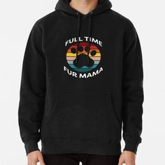 Full Time Fur Mama. Cat Mom. Dog Mom • Millions of unique designs by independent artists. Find your thing. Mama Cat, Womens Hoodie, Dog Mom, Chiffon Tops, Classic T Shirts, Fur, Artists, Hoodies, Unique