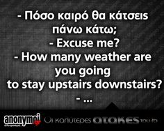 In english please. various jokes english Funny Greek Quotes, Funny Quotes, Funny Bunnies, Say More, Just For Laughs, Laugh Out Loud, The Funny, Wise Words, I Laughed